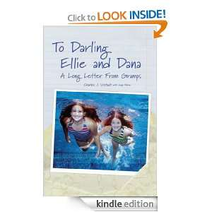 To Darling Ellie and Dana: A Long Letter From Gramps: Charles J
