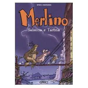 Salsiccia e Tartina. Merlino vol. 1 (9788887658507): José