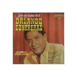 Que Me Digan Feo Orlando Contreras Music