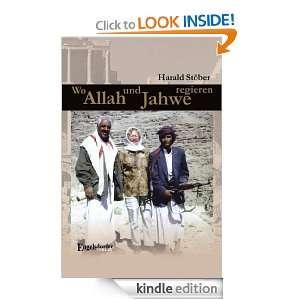 Wo Allah und Jahwe regieren (German Edition): Harald Stöber: