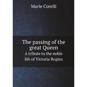 tribute to the noble life of Victoria regina,: Marie Corelli: Books