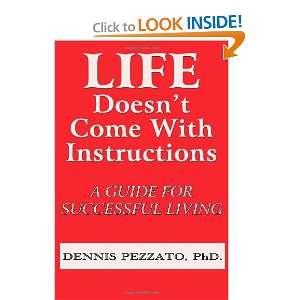 Guide For Successful Living (9780976966722) Dennis Pezzato PhD Books