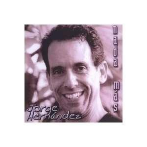 Nada Mas JORGE HERNANDEZ Music