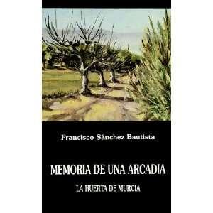 Memoria de una Arcadia La huerta de Murcia (Biblioteca