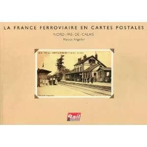 La France ferroviaire en cartes postales : Nord Pas De