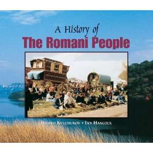 A History of the Romani People (9781563979620): Hristo
