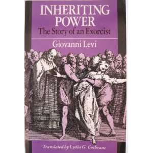 Inheriting Power (9780226474182): Giovanni Levi: Books