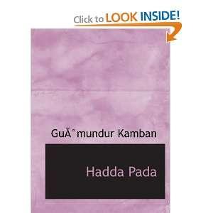 Hadda Pada (9780554202402) Guðmundur Kamban Books
