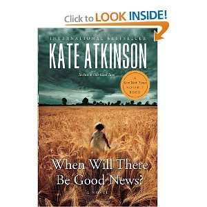 When Will There Be Good News?: Kate Atkinson: 9780385666831: