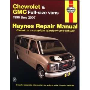 Chevrolet & GMC Full size vans 1996 thru 2007 (Haynes Repair Manual
