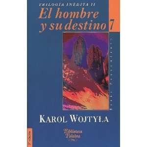 El Hombre y su Destino (9788482392950): Karol Wojtyla: Books