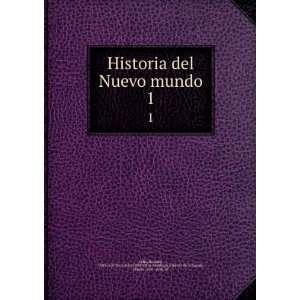 Historia del Nuevo mundo. 1 BernabeÌ, 1580 1657,Sociedad