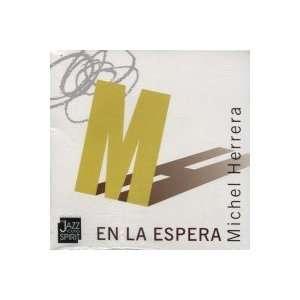 En La Espera: MICHEL HERRERA: Music