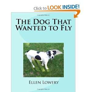 The Dog That Wanted to Fly (9781449902766) Ellen Lowery Books