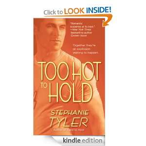 Too Hot to Hold: A Novel: Stephanie Tyler:  Kindle Store