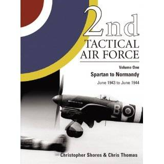 2nd Tactical Air Force, Vol. 2 Breakout to Bodenplatte, July 1944 to