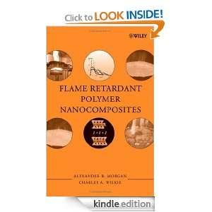 Flame Retardant Polymer Nanocomposites Alexander B. Morgan, Charles A