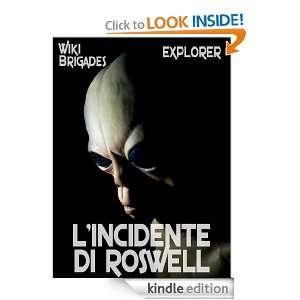 incidente di Roswell (Explorer) (Italian Edition): Wiki Brigades