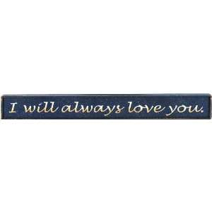 I Will Always Love You   Valentine Gift