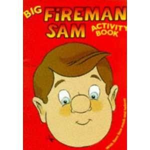 Fireman Sam Big Activity Book (9780749837297) Books
