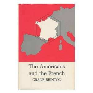 The Americans and the French Crane Brinton Books