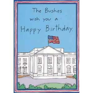 Greeting Cards   Birthday The Bushes wish you a happy Birthday