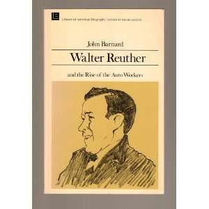 Walter Reuther and the Rise of the Auto Workers (Library