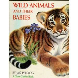 Wild animals and their babies (A Giant golden book) Jan
