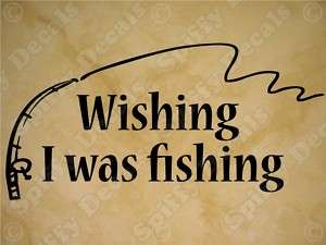 Wishing I Was Fishing Home VInyl Wall Decal Quote NEW