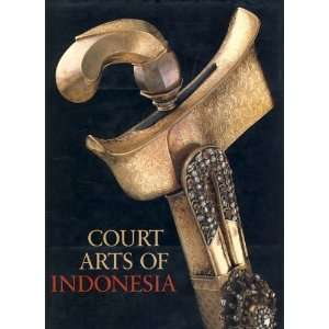 Court Arts of Indonesia (9780810931657): Helen Ibbitson