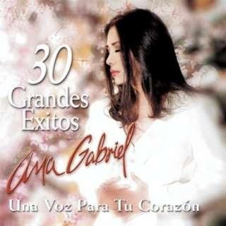 Grandes Exitos Para Tu Corazon   Mis 30 Mejores Canciones Ana Gabriel
