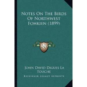Noes On he Birds Of Norhwes Fohkien (1899