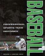 Professional Sports Team Histories: Baseball v. 1 by Michael L