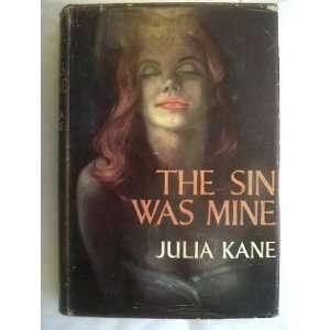 The Sin was Mine: Julia Kane:  Books