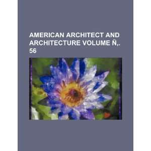 and architecture Volume Ñ. 56 (9781235868405) Books Group Books