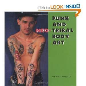 Punk and Neo Tribal Body Art (Folk Art and Artists