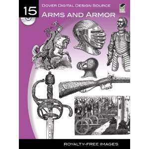 Digital Design Source #15 Arms and Armor (Dover Electronic Clip Art