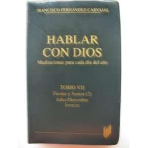 Hablar Con Dios Tomo VII Fiestas y Santos (2) Julio