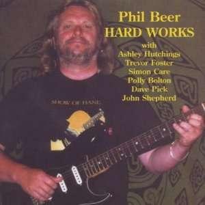 Hard Works Phil Beer Music
