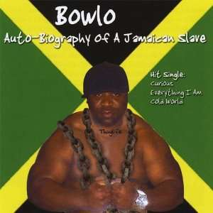 Auto Biography of a Jamaican Slave: Bowlo: Music