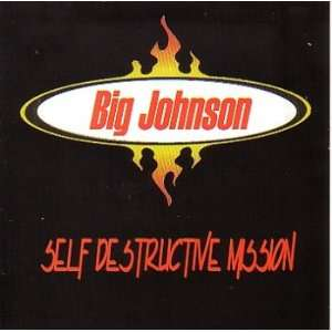 Self Destructive Mission Big Johnson Music