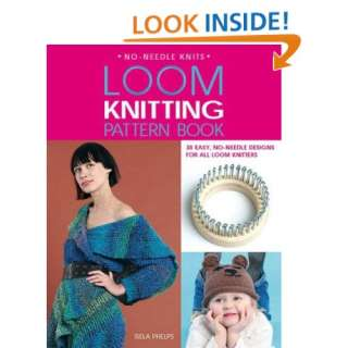 Loom Knitting Pattern Book 38 Easy, No Needle Designs for