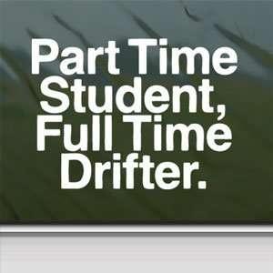 Part Time Student White Sticker Car Vinyl Window Laptop