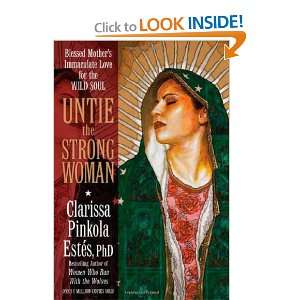 the Strong Woman Blessed Mothers Immaculate Love for the Wild Soul