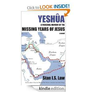 YESHUA   A Personal Memoir of the Missing Years of Jesus Stan I.S