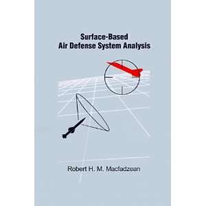 Surface Based Air Defense System Analysis (Artech House