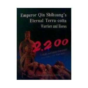 Emperor Qin Shihuangs Eternal Terra cotta Warriors and Horses Books