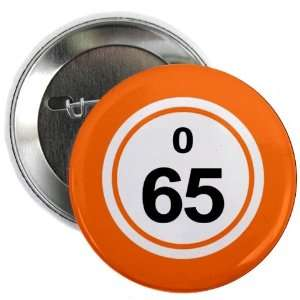 O65 SIXTY FIVE ORANGE 2.25 inch Pinback Button Badge