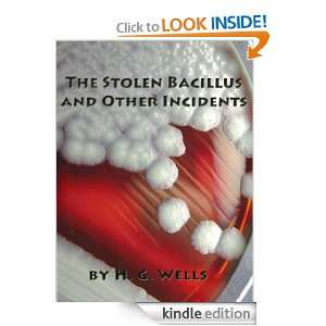 The Stolen Bacillus and Other Incidents (Annotated) [Kindle Edition]