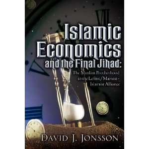 Islamic Economics and the Final Jihad: The Muslim Brotherhood to the